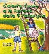 Celeste, Tommy e la fontana delle 7 meraviglie - Valeria Alinovi