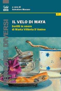 Copertina di 'Il velo di Maya. Scritti in onore di Maria Vittoria D'Amico'