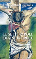 Le sette parole di Gesù in croce - Godfried Danneels