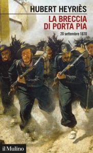 Copertina di 'La breccia di Porta Pia. 20 settembre 1870'