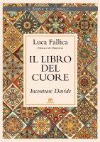 Libro del cuore. Incontrare Davide. (Il) - Luca Fallica