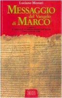 Messaggio del Vangelo di Marco - Monari Luciano