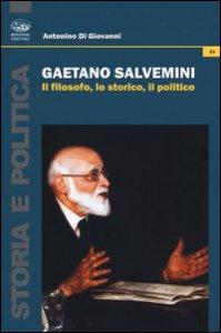 Copertina di 'Gaetano Salvemini. Il filosofo, lo storico, il politico'