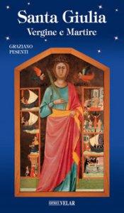 Copertina di 'Santa Giulia. Vergine e martire. Ediz. illustrata'