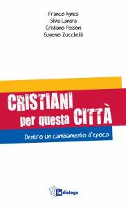 Copertina di 'Cristiani per questa città'