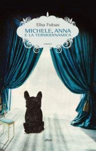 Copertina di 'Michele, Anna e la termodinamica'