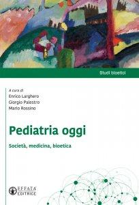 Copertina di 'Pediatria oggi. Società, medicina, bioetica'