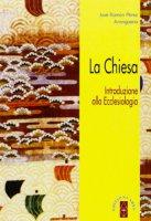 La chiesa. Introduzione all'ecclesiologia - Aranguena José