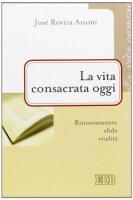 La vita consacrata oggi - José Rovira Arumí