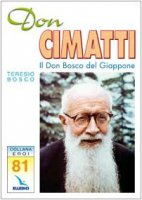 Don Cimatti. Il Don Bosco del Giappone - Bosco Teresio