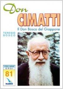 Copertina di 'Don Cimatti. Il Don Bosco del Giappone'