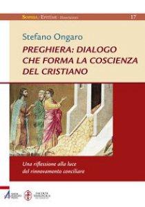 Copertina di 'Preghiera: dialogo che forma la coscienza del cristiano'