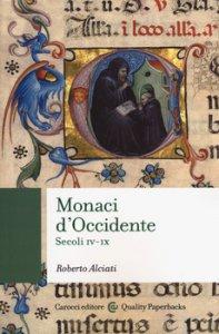 Copertina di 'Monaci d'Occidente. Secoli IV-IX'