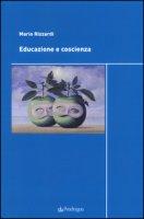Educazione e coscienza - Rizzardi Mario