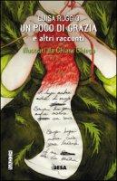 Un poco di grazia e altri racconti - Ruggio Luisa