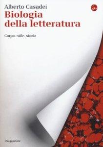 Copertina di 'Biologia della letteratura. Corpo, stile, storia'