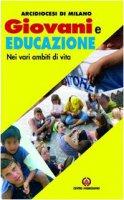 Giovani e educazione nei vari ambiti di vita - Arcidiocesi di Milano