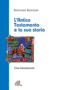 Copertina di 'L'Antico Testamento e la sua storia'