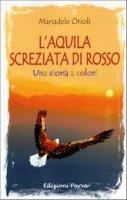 L' Aquila screziata di rosso - Mariadele Orioli