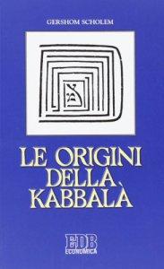 Copertina di 'Le origini della Kabbalà'
