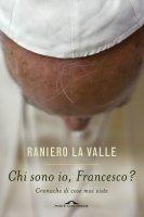 Chi sono io, Francesco? - Raniero La Valle