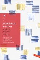 L' arte delle liste. Semplificare, organizzare e conoscere meglio sé stessi - Loreau Dominique