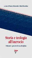 Storia e teologia all'incrocio. Orizzonti e percorsi di una disciplina - Bielawski Maciej, Sheridan Mark