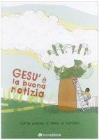 Gesù è la buona notizia (+ bracciale e miniguida) - Centro UEPP - Roma