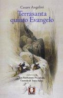 Terrasanta quinto Evangelo - Cesare Angelini