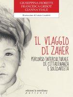 Il viaggio di Zaher - Giuseppina Fioretti, Francesca Grisot, Gianna Viale