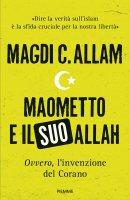 Maometto e il suo Allah - Magdi Allam