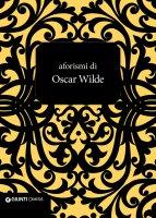 Aforismi di Oscar Wilde - Oscar Wilde
