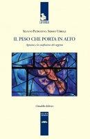 Il peso che porta in alto - Silvano Petrosino , Sergio Ubbiali