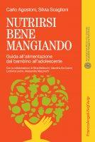 Nutrirsi bene mangiando - Silvia Scaglioni, Carlo Agostoni