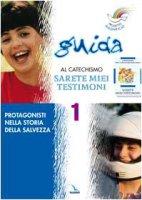 """Progetto Magnificat. Guida al catechismo """"Sarete miei testimoni"""". Vol. 1 - Cusino Monica, Fontana Andrea, Peiretti Anna"""