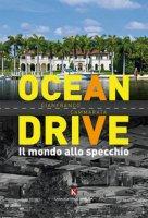 Ocean Drive. Il mondo allo specchio - Cammarata Gianfranco