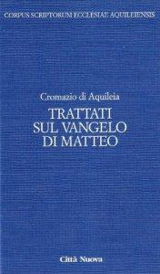 Copertina di 'Trattati sul Vangelo di Matteo [vol_4.2]'