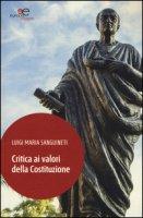 Critica ai valori della Costituzione - Sanguinetti Luigi M.