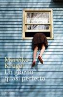 Un giorno quasi perfetto - Krügel Mareike