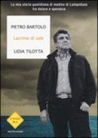 Lacrime di sale - Pietro Bartolo,  Lidia Tilotta
