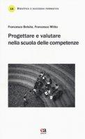 Progettare e valutare nella scuola delle competenze - Belsito Francesco, Milito Francesco