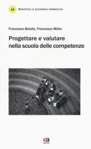 Copertina di 'Progettare e valutare nella scuola delle competenze'