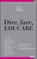 Dire, fare, educare