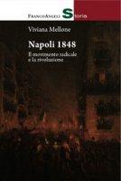 Napoli 1848. Il movimento radicale e la rivoluzione - Mellone Viviana