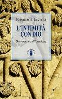 L'intimità con Dio - Josemaría (san) Escrivá