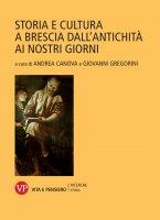 Storia e cultura a Brescia dall'antichità ai nostri giorni