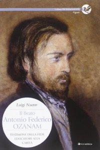 Copertina di 'Beato Antonio Federico Ozanam'