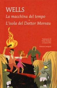 Copertina di 'La macchina del tempo-L'isola del dottor Moreau. Ediz. integrale'