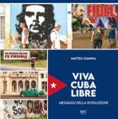 Viva Cuba libre. Messaggi della rivoluzione. Ediz. italiana, spagnola e inglese - Osanna Matteo