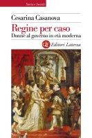 Regine per caso - Cesarina Casanova
